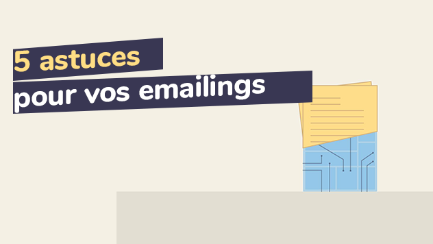 5 astuces pour vos emailings
