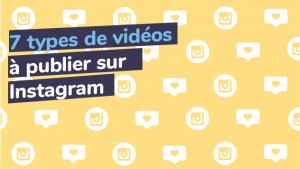 7 types de vidéos à publier sur Instagram