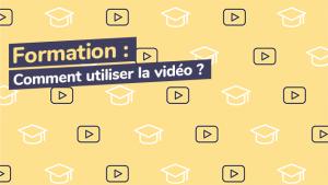 Comment utiliser la vidéo dans la formation ?