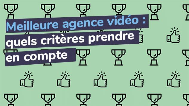 Meilleure agence vidéo : quels critères prendre en compte ?