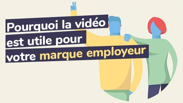 Pourquoi la vidéo est utile pour votre marque employeur?