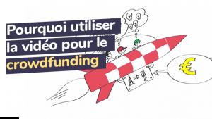 Pourquoi utiliser la vidéo pour le crowdfunding ?