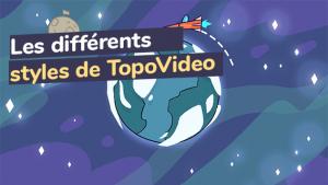 Les différents styles de TopoVideo