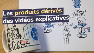 Les produits dérivés des vidéos explicatives