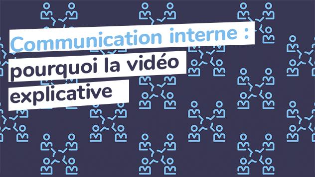 Communication interne : Pourquoi la vidéo explicative ?