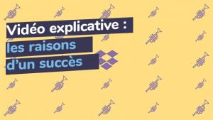Vidéo explicative : Les raisons d'un succès